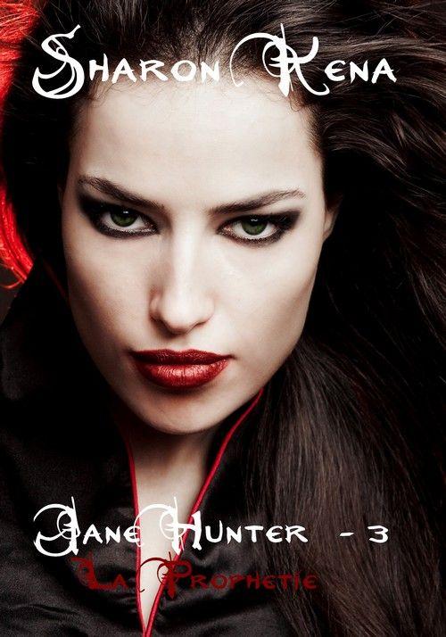 Jane Hunter t.3 ; la prophétie