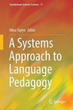 A Systems Approach to Language Pedagogy  - Akira Tajino
