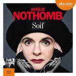 Vente AudioBook : Soif  - Amélie Nothomb