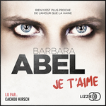 Vente AudioBook : Je t'aime  - Barbara Abel