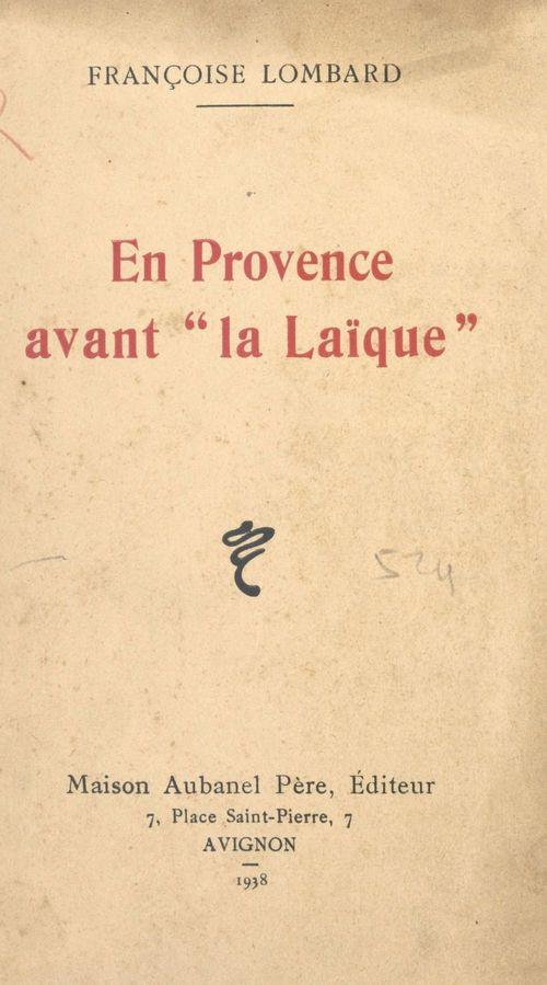 """En Provence avant """"la Laïque""""  - Françoise Lombard"""