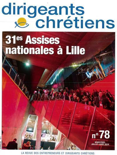 Dirigeants chrétiens n.78 ; 31e assises nationales à Lille ; juillet/août 2016