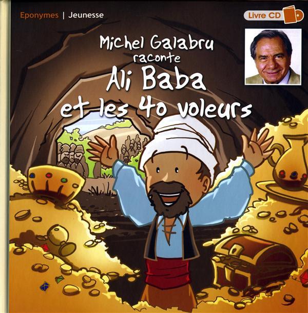 Michel Galabru raconte Ali Baba et les quarante voleurs