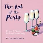 Vente Livre Numérique : The Art of the Party  - Kay Plunkett-Hogge