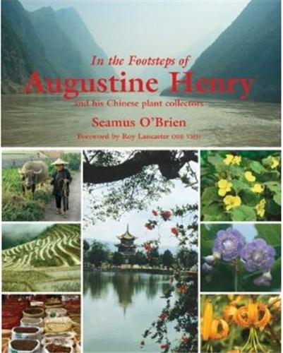 In the footsteps of augustine henry and his chinese plant collectors /anglais