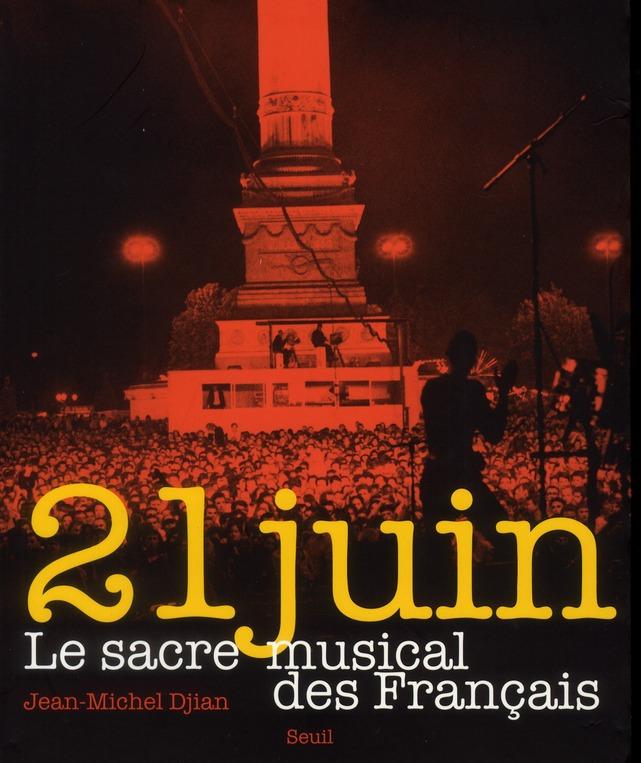 21 juin ; le sacre musical des Français