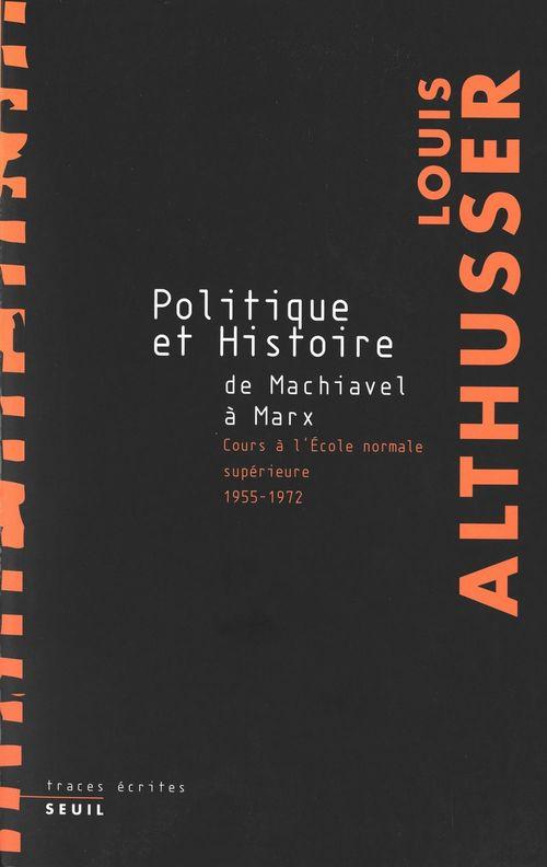 Politique et histoire, de Machiavel à Marx ; cours à l'ENS, 1955-1972