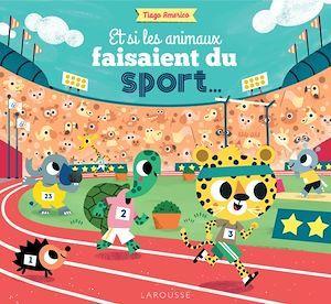 Si les animaux faisaient du sport...  - Tiago Americo