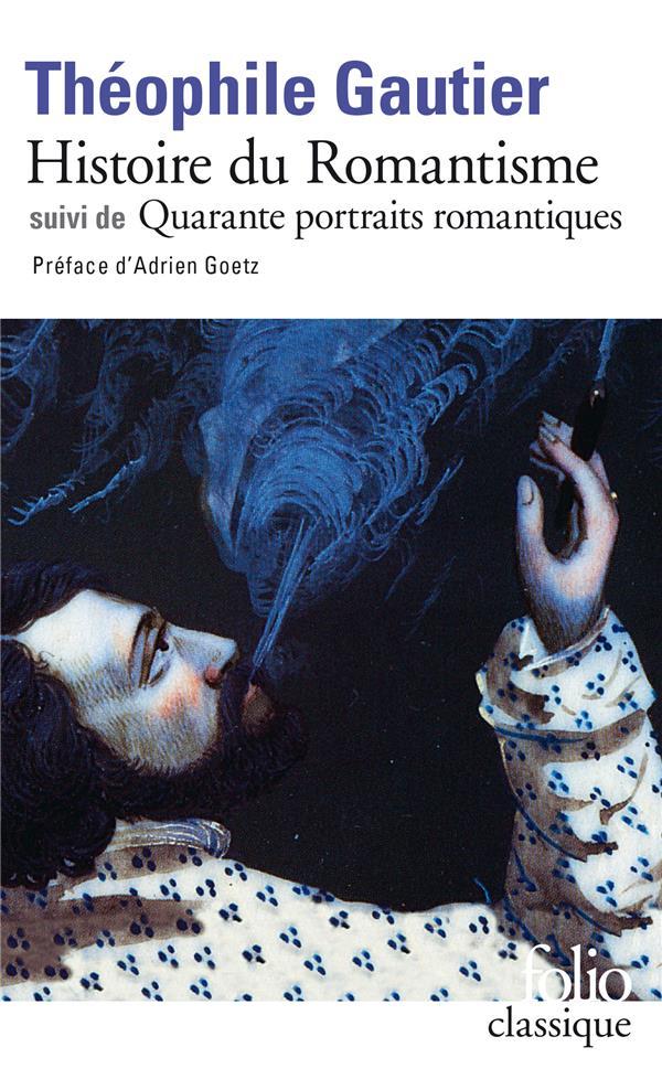Histoire du romantisme ; quarante portraits romantiques
