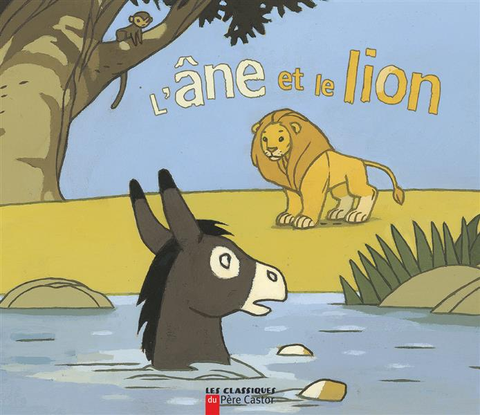 L'ane et le lion - conte traditionnel francais