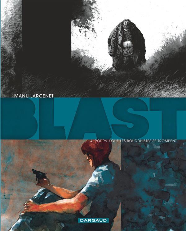 BLAST T.4  -  POURVU QUE LES BOUDDHISTES SE TROMPENT Larcenet Manu