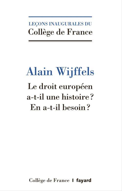 Le droit européen a-t-il une histoire ?  - Alain Wijffels