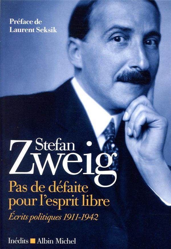 Pas de défaite pour l'esprit libre ; écrits politiques (1911-1942)