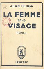 La femme sans visage  - Jean Feuga