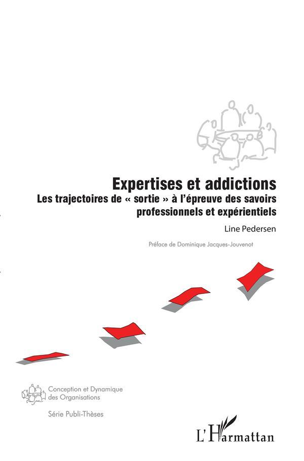 Expertises et addictions ; les trajectoires de