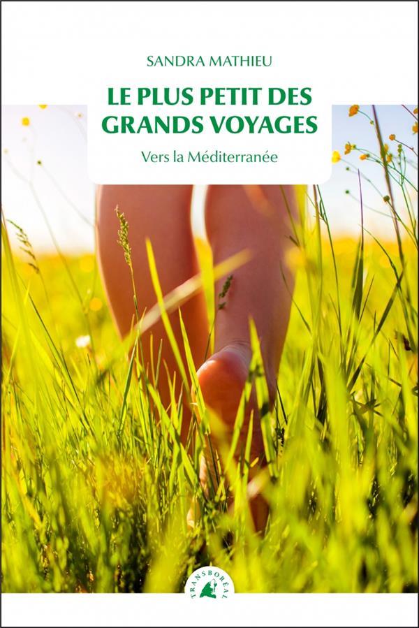 le plus petit des grands voyages ; des Préalpes d'Azur à la Méditerranée