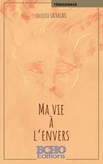 Vente EBooks : Ma vie a l'envers  - Juliette Salvagno