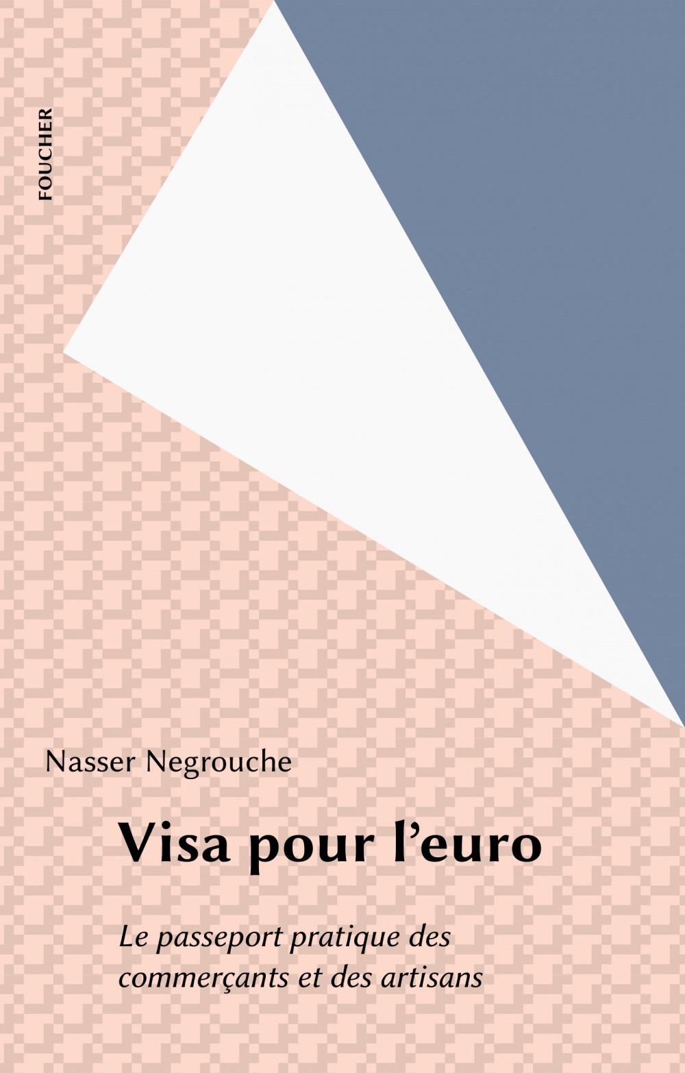 Visa pour l'euro ; le passeport pratique des artisans et des commerÇants