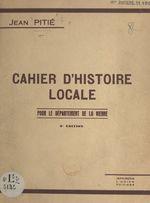 Cahier d'histoire locale pour le département de la Vienne