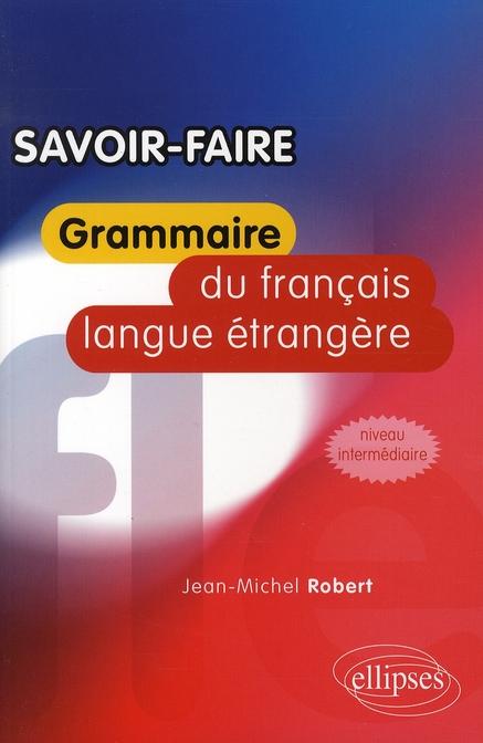 Savoir-Faire Grammaire Du Francais Langue Etrangere Niveau Intermediaire