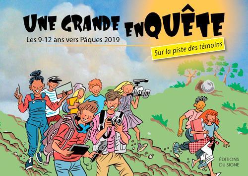 UNE GRANDE ENQUETE  -  LES 9-12 ANS VERS PAQUES 2019