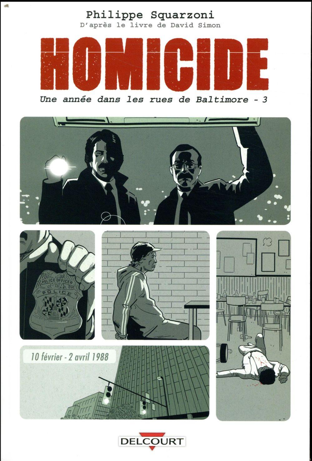 Homicide ; une année dans les rues de Baltimore T.3 ; 10 février - 2 avril 1988