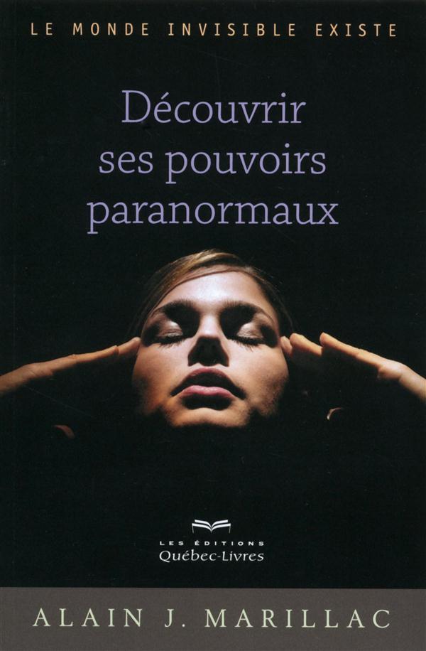 Decouvrir Ses Pouvoirs Paranormaux (2e Edition)