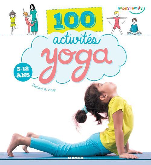 100 activités yoga pour les enfants ; 3-12 ans