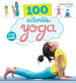 100 activités yoga  - Shobana R. Vinay - Oreli - Oreli Gouel