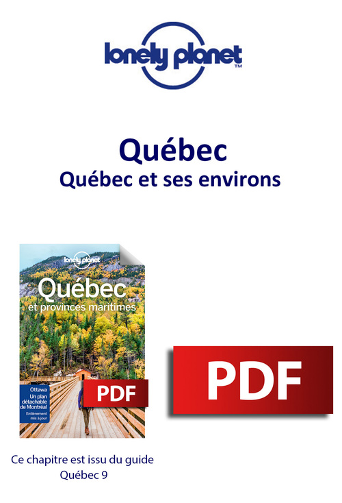 Québec - Québec et ses environs  - Lonely Planet Fr