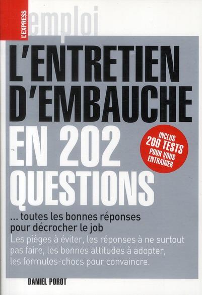 L'Entretien D'Embauche En 202 Questions... Toutes Les Bonnes Reponses Pour Decrocher Le Job