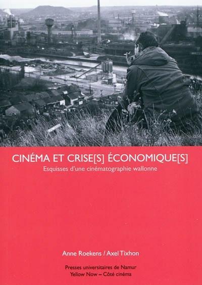 Cinéma et crise[s] économique[s] ; esquisses d'une cinématographie wallonne