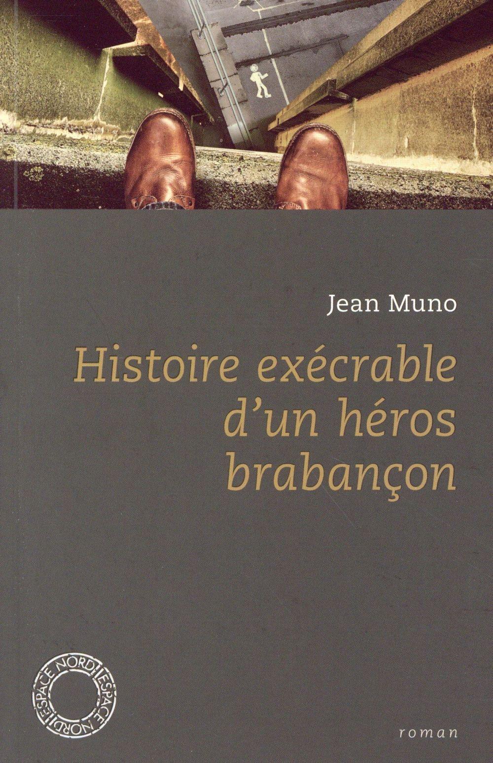 Histoire exécrable d'un héros brabancon