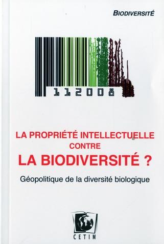 La Propriete Intellectuelle Contre La Biodiversite