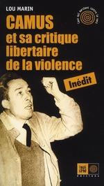 Couverture de Camus et sa critique libertaire de la violence
