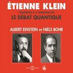 Vente AudioBook : Le débat quantique. Albert Einstein vs. Niels Bohr  - Henri-Pierre Tavoillot - Etienne KLEIN