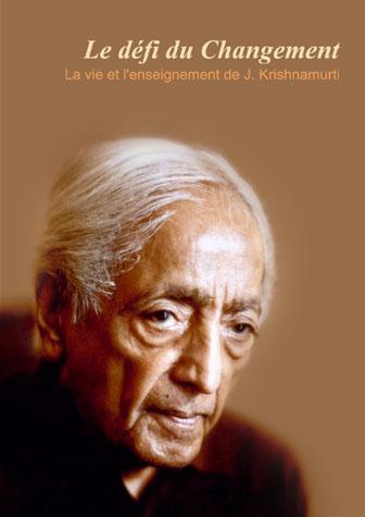 Le Defi Du Changement ; La Vie Et L'Enseignement De J. Krishnamurti