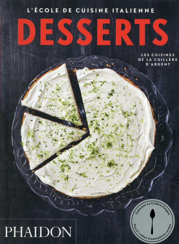 l'école de cuisine italienne ; desserts