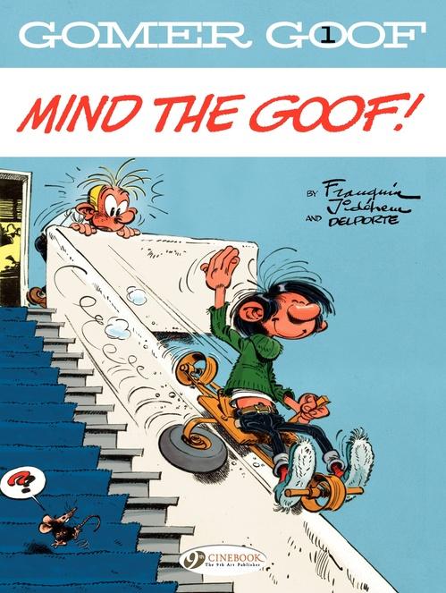 Gomer Goof T.1 ; mind the goof !