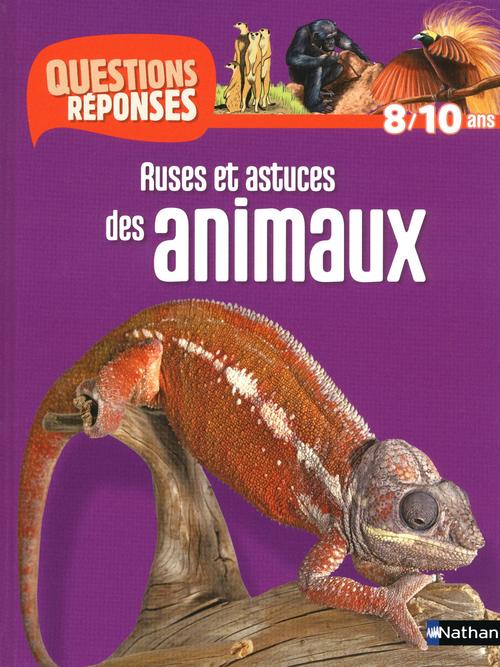Ruses et astuces des animaux - Questions/Réponses - doc dès 10 ans
