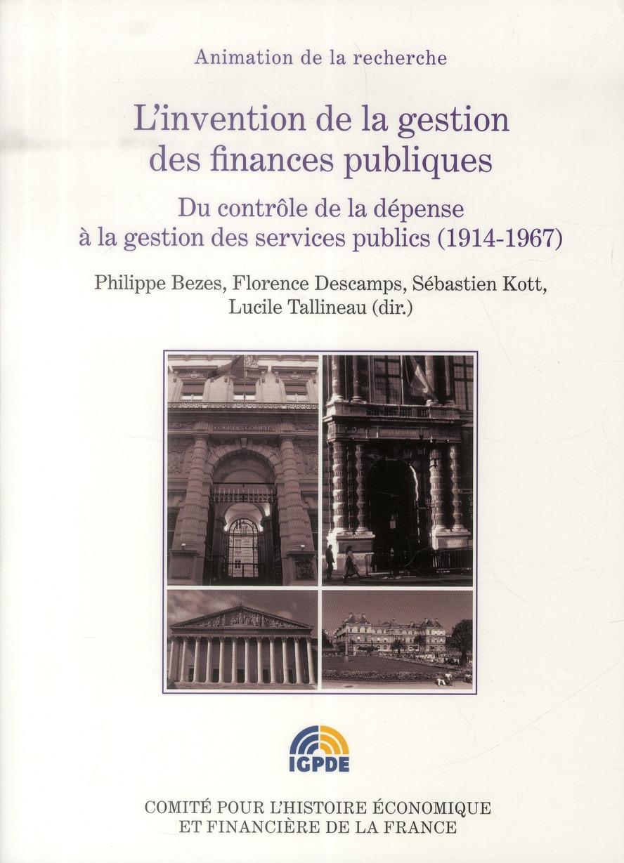 L'invention de la gestion des finances publiques, du controle de la depense a la gestion des service