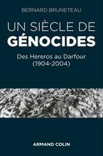 Un siècle de génocides  - Bernard Bruneteau