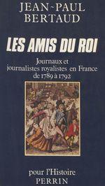 Vente Livre Numérique : Les Amis du Roi  - Jean-Paul Bertaud
