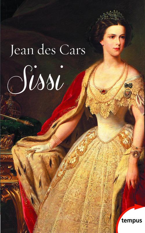 Sissi ; impératrice d'Autriche et reine de Hongrie