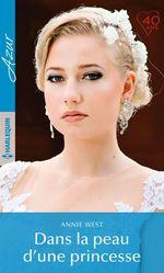 Vente Livre Numérique : Dans la peau d'une princesse  - Annie West