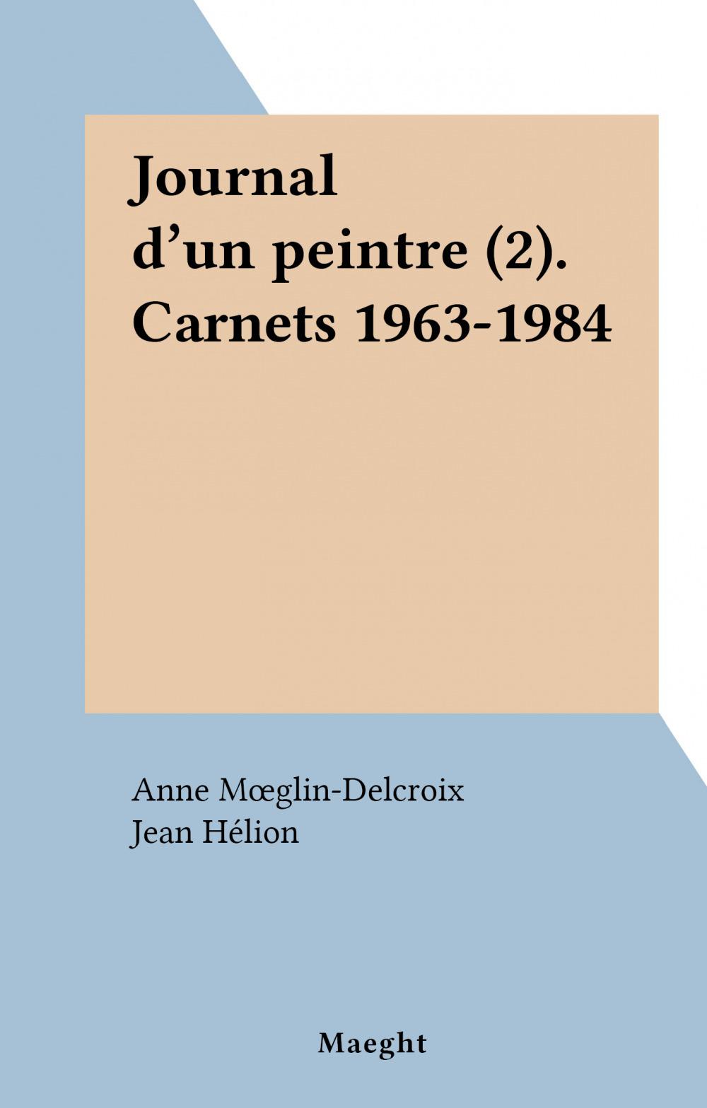 Journal d'un peintre (2). Carnets 1963-1984