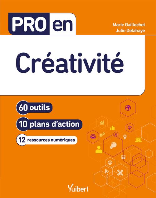pro en... ; créativité ; 60 outils et 10 plans d'action