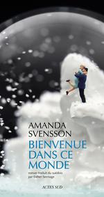 Bienvenue dans ce monde  - Amanda Svensson