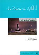 Liban ; espaces partagés et pratiques de rencontre  - Franck Mermier