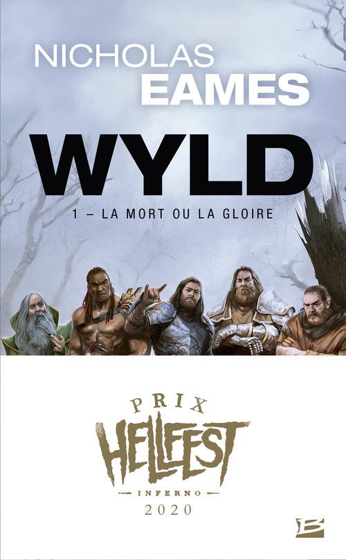 Wyld T.1 ; la mort ou la gloire